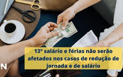 13° salário e férias não serão afetados nos casos de redução de jornada e de salário