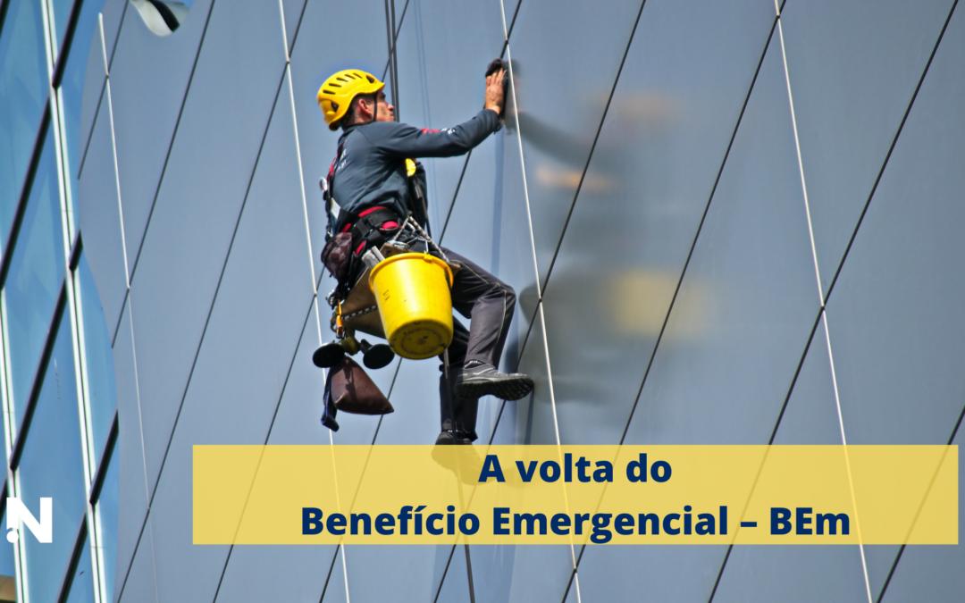 A volta do Benefício Emergencial – BEm